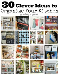 Organize your kitchen cabinets, pantry, refrigerator, freezer, and more with these clever tips! girlinthegarage.net