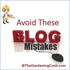 Avoid these Blogging Mistakes to Make your Blog Better - The Gardening Cook