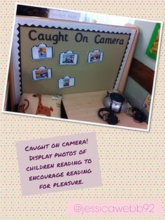 Caught on camera. Encourage reading by displaying photos of children and adults enjoying reading. EYFS - I think this is a great idea Classroom Layout, Classroom Organisation, Classroom Design, Preschool Classroom, Classroom Displays Eyfs, Classroom Decor, Classroom Management, Book Corner Classroom, Reception Classroom Ideas