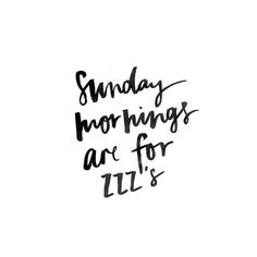 Sunday morning sleep-ins via // huntinglouise Happy Sunday Quotes, Morning Quotes, Quotes For Him, Faith Quotes, Best Quotes, Funny Quotes, Nice Quotes, Favorite Quotes, Blessed Night