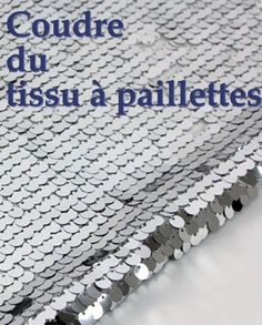 Coudre du tissu à paillettes Coin Couture, Couture Sewing, Techniques Couture, Sewing Techniques, Sewing Patterns Free, Free Sewing, Clothing Patterns, Hand Sewing, Sewing Hacks