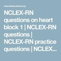 NCLEX-RN questions on heart block 1   NCLEX-RN questions   NCLEX-RN practice questions   NCLEX-RN   Khan Academy