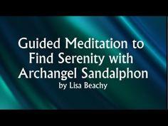 Archangel Sandalphon  Find Serenity Guided Meditation