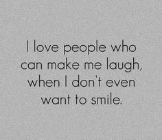 Important people. I never can stay mad at you, you make me smile all the time