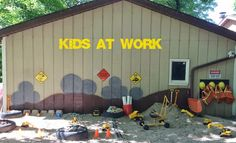 Create a work zone, loose parts, sand, tools