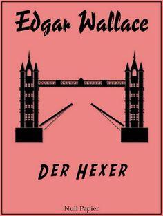 Edgar Wallace: Edgar Wallace - Der Hexer: Ungekürzte und überarbeitete Übersetzung von 1926