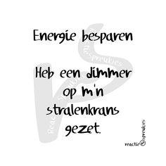 Energie besparen (© Heidi, Reactie Spreukjes) #stralenkrans #aureool #humor #zuinig #Nederlands #tekst