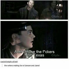 The writers making fun of Jared and Jensen, haha