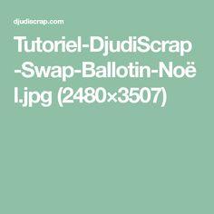 Tutoriel-DjudiScrap-Swap-Ballotin-Noël.jpg (2480×3507)