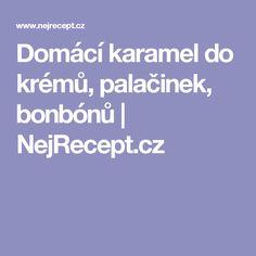 Domácí karamel do krémů, palačinek, bonbónů   NejRecept.cz