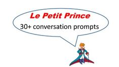 This PPT contains 30+ different conversation starters based off of the Little Prince. This product is best for Advanced Level students. Using the Petit Prince as a launching point, students discuss overreaching themes of the novel as well as personal questions to practice expressing complex ideas in French.