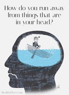 Quote on anxiety - How do you run away from things that are in your head?