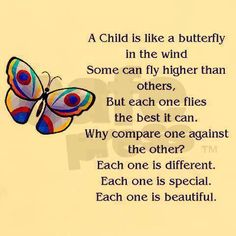 Like every butterfly, every child is unique.