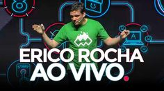 ERICO ROCHA PALESTRA - PORQUE ALGUNS EMPREENDEDORES TEM SUCESSO E OUTROS...