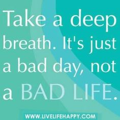 :)  some days I really need to remember this one!