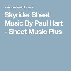 Skyrider Sheet Music By Paul Hart - Sheet Music Plus
