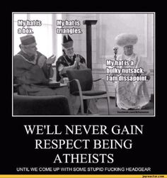 Funny Pictures About Atheist | ... COME UP WITH SOME STUPID FUCKING HEADGEAR,funny pictures,atheism,auto