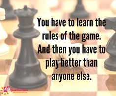 You have to learn the rules of the game...