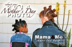 """Submit Your Pics: Mother's Day 2014 """"Mama & Me"""" Share the Hair Edition 