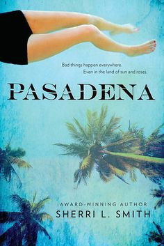 Pasadena by Sherri L. Smith | 23 YA Books That, Without A Doubt, You'll Want To Read This Fall