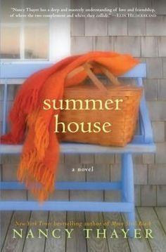 Summer House ~ Nancy Thayer   on my summer book list , 2012