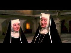 """Maria"" from The Sound of Music- ""And underneath her wimple she has CURLERS in her hair!"" Heehee, that part always reminds me of Hilary @Misty Sinclair"