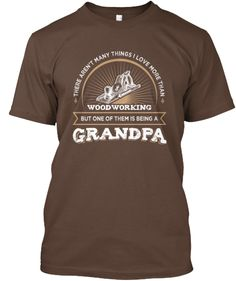 LTD EDITION - WOODWORKING GRANDPA