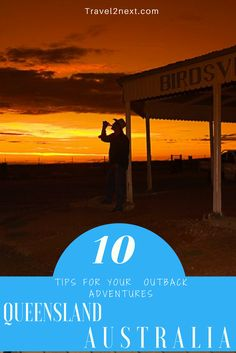 10 tips for your Outback adventures in Queensland. An adventure into the outback is one journey you won't forget. You'll visit historic pubs, see spectacular sunsets and gape at star-studded night skies.