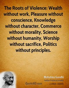 mahatma-gandhi-quote-the-roots-of-violence-wealth-without-work.jpg 700×900 pixels