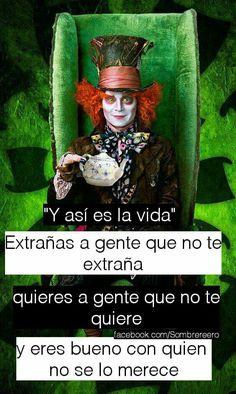 Gallery of pin by bunny on frases sombrerero loco. Signo Libra, Sad Life, Queen Quotes, Paris, True Stories, Love Quotes, Nostalgia, Joker, Mood