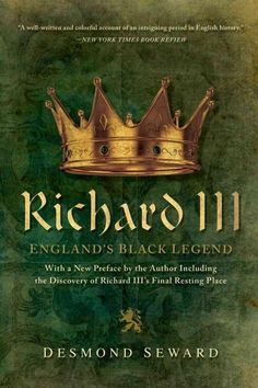 With the victory of Henry Tudor, the usurping dynasty made an effort to besmirch the last Plantagenets reputation, and some historians claim that Richards black legend is nothing more than political p