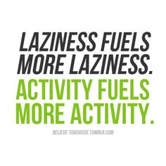 laziness vs. activity... So true