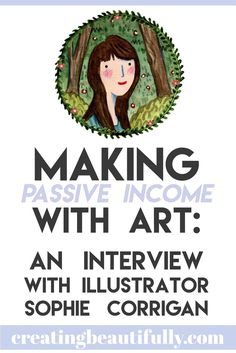 Start your Digital Business - Making Passive Income with Art : an interview with illustrator Sophie Corrigan Start your Digital Business - Legendary Entrepreneurs Show You How to Start, Launch and Grow a Digital Hours of Training from Industry Titans Craft Business, Creative Business, Business Tips, Online Business, Business Meme, Etsy Business, Selling Art Online, Online Art, Grafik Design