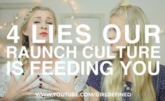 | VLOG | 4 Lies Our Raunch Culture is Feeding You