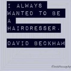 #davidbeckamshairdresser quote from hair brained website... Hope it's true?