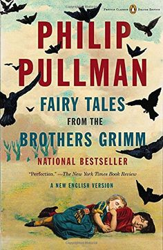 Fairy tales from the brothers Grimm - Philip Pullman  http://amzn.to/2iXpL51