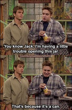 "I love Jack's delivery of ""that's because it's a can."" Must find the video!"