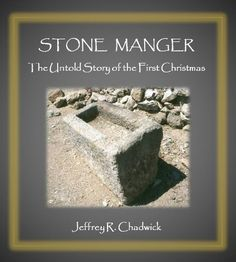 Stone Manger - The Untold Story of the First Christmas by [Chadwick, Jeffrey R.]