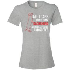 All I Care About Is My Dachshund Lightweight Preshrunk Ring Spun Cotton T-Shirt