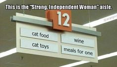 The strong independent women aisle Knitting Humor, Crochet Humor, Knitting Quotes, Crazy Cat Lady, Crazy Cats, Hate Cats, Funny Signs, Funny Memes, Funny Quotes