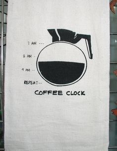 Dont worry about keeping track of the time with this towel around. Just keep that coffee coming! Black paint silkscreened with enviro safe ink Hand