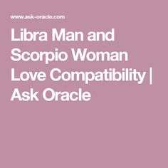 Libra Man and Scorpio Woman Love Compatibility | Ask Oracle