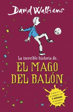 la increíble historia de el mago del balon-david walliams-9788490431269