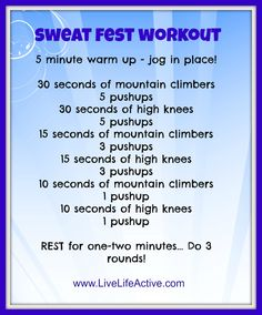 Here's a great cardio workout to do ANYWHERE.  Only your body weight is needed.  Sweat Fest Workout by www.LiveLifeActive.com