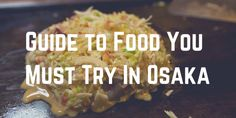 Guide to Food You Must Try In Osaka
