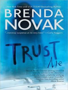 Trust Me - Brenda Novak Last Stand series #1 I really enjoyed Trust Me, the first book about three friends that started a support group. The Last Stand is a victim's support organization started by Skye, Jasmine and Sheridan. Trust me is Skye's story. The guy that attacked her 3 years before is getting out of prison early.  There are a lot of twists and turns in this suspense story that will keep you turning the page.