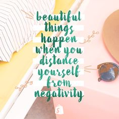 Distance yourself from negativity. #quote #Shopify