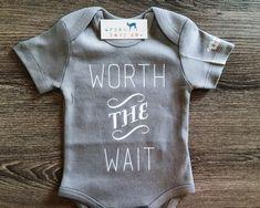 Worth The Wait Baby, Boy, Girl, Unisex, Gender Neutral, Infant, Toddler, Newborn, Organic, Bodysuit, Outfit, One Piece, Onesie®, Onsie®, Tee, Layette, Onezie®