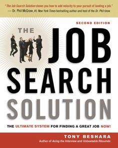 The job search solution : the ultimate system for finding a great job now! One of the most successful placement professionals in the United States, Beshara knows what works and what doesn't. Now, in a completely updated second edition, Beshara addresses the major challenges that confront candidates seeking employment today, including advice for readers who have been out of work for a while, were fired from their last job, are looking to change careers, or may be facing discrimination due to…