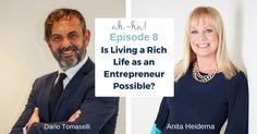 Episode 8 – Dario Tomaselli, Master Chef, Entrepreneur on today's Ah-Ha Moments for Success with Anita Heidema - Anita Heidema Balanced Life, Rich Life, On Today, Entrepreneur, June, Success, In This Moment, Amp, Sayings
